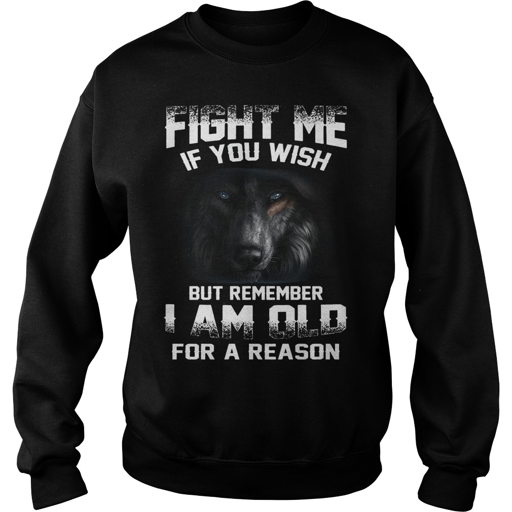 Fight Me If You Wish But Remember I Am Old For A Reason Sweater