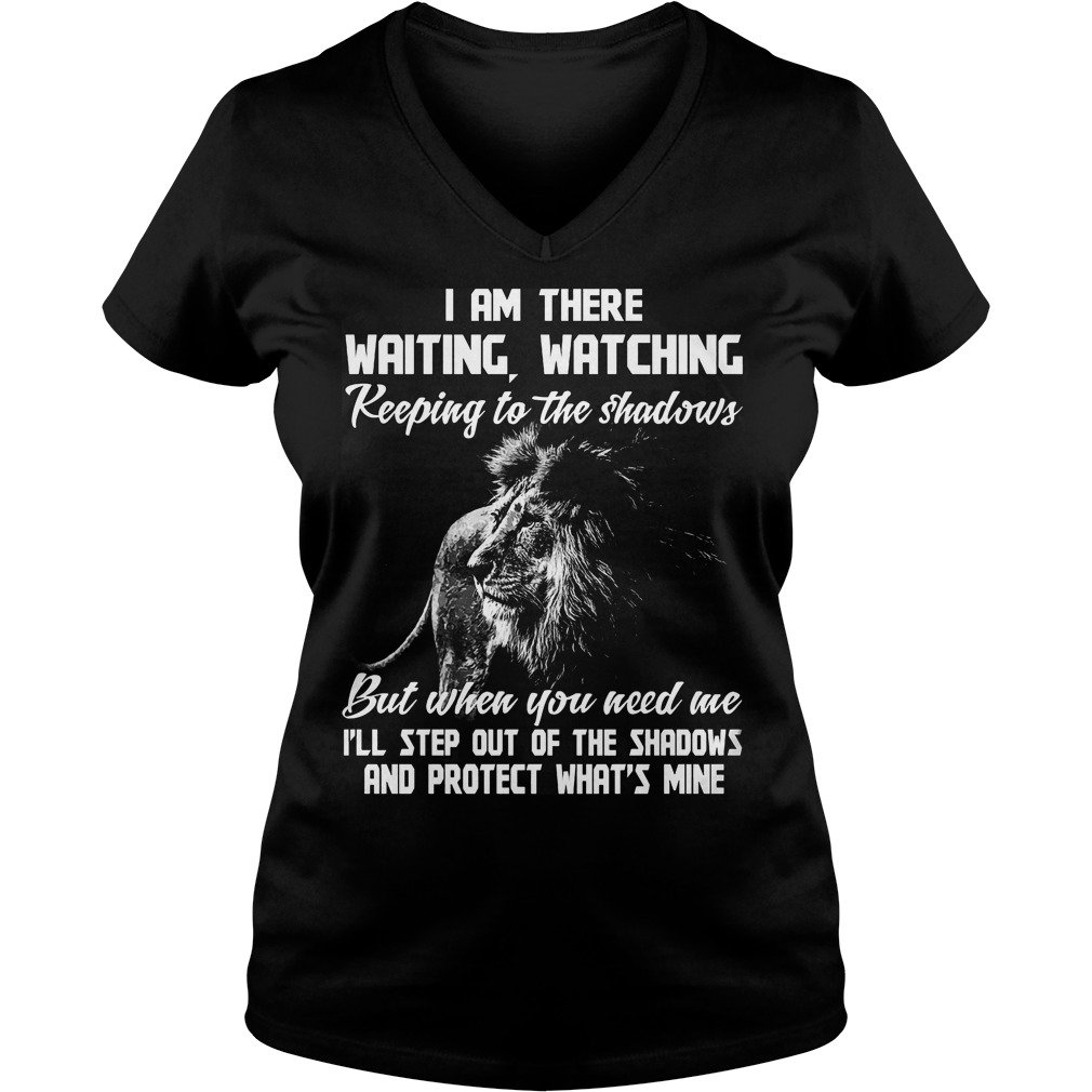 I Am There Waiting Watching Keeping To The Shadows V Neck