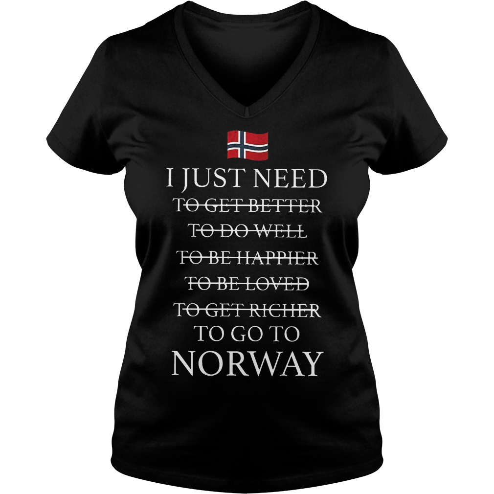 I Just Need To Go To Norway V Neck