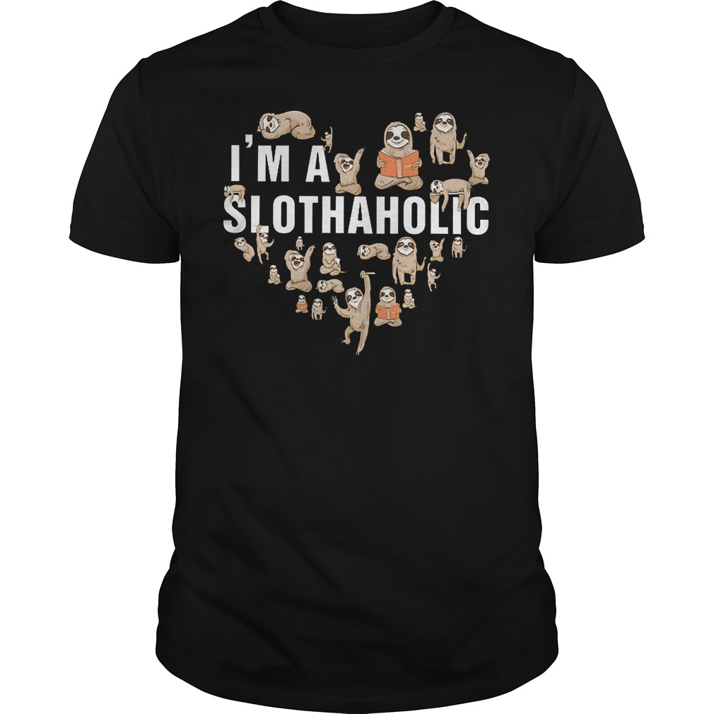 I'm A Slothaholic Shirt