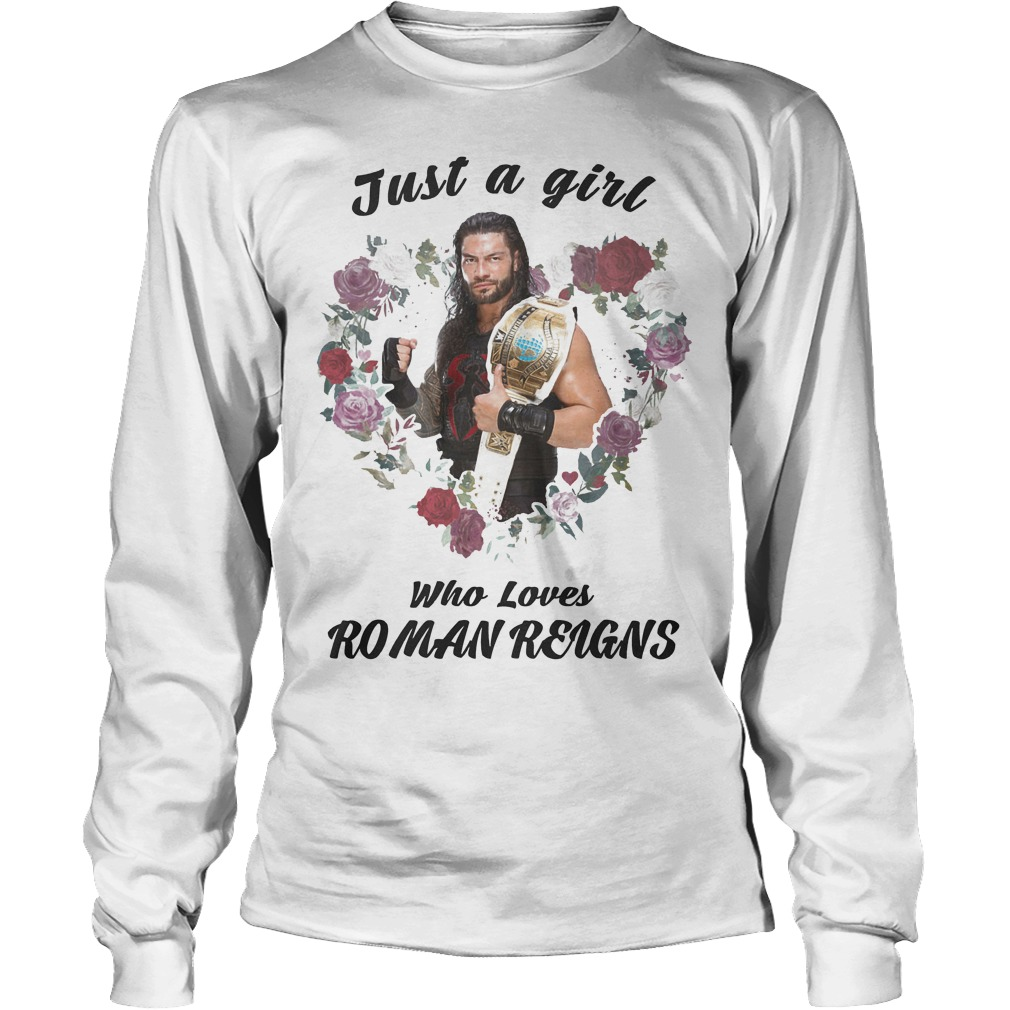 Just A Girl Who Loves Roman Reigns Longsleeve
