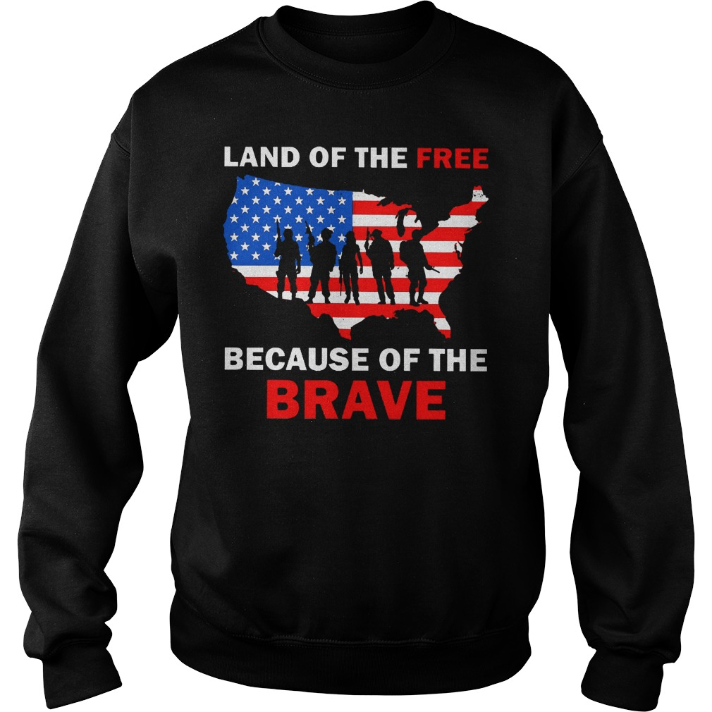 Land Of The Free Because Of The Brave Sweater