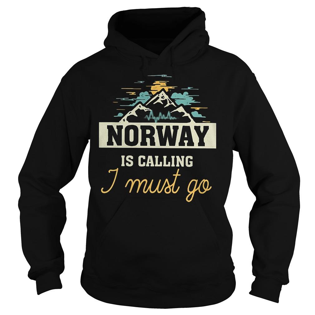 Norway Is Calling I Must Go Hoodie