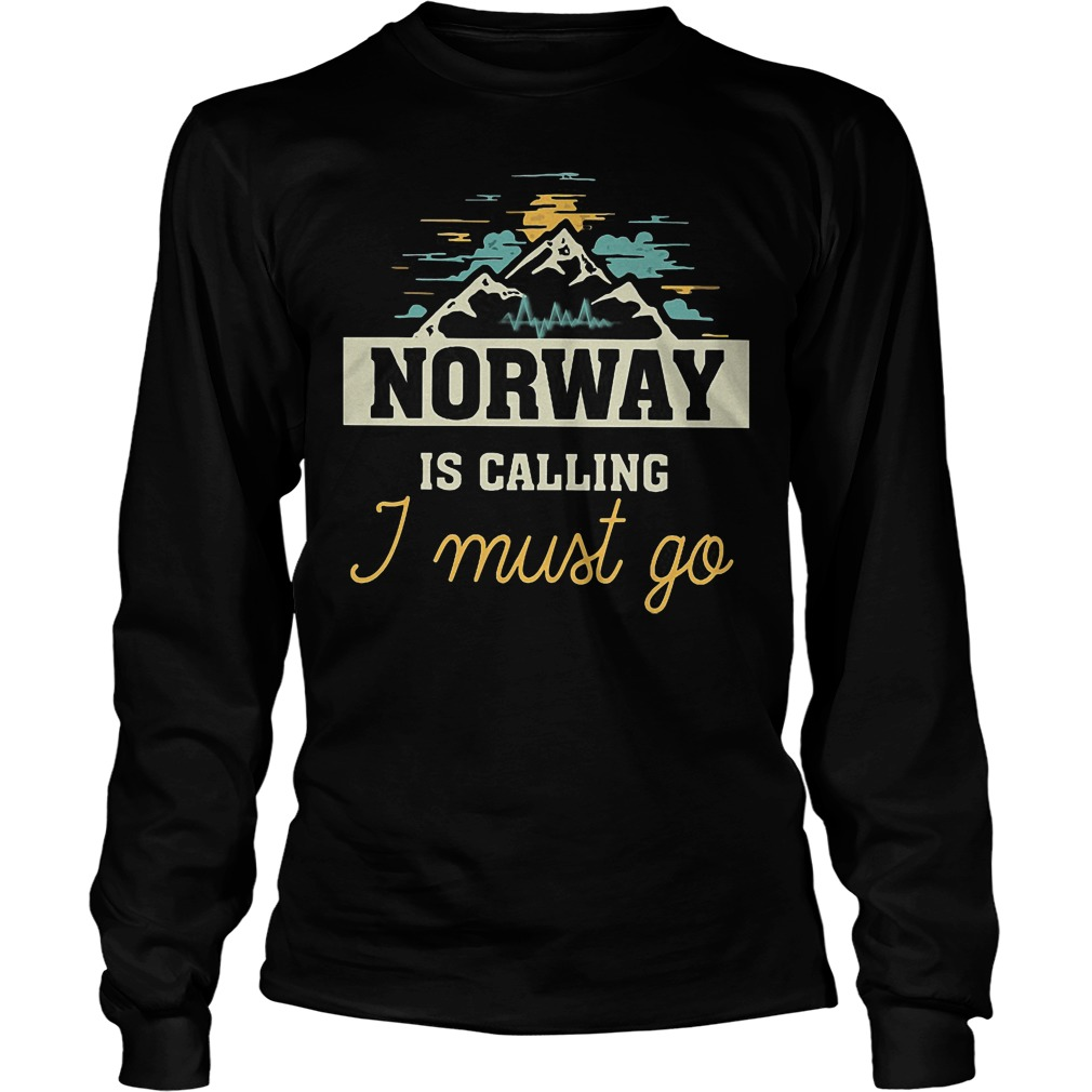 Norway Is Calling I Must Go Longsleeve