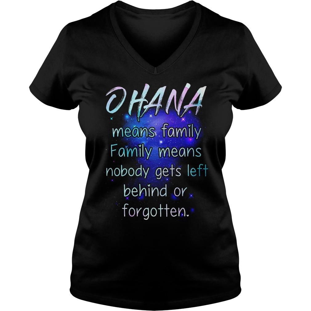 Ohana Means Family Family Means Nobody Gets Left V Neck