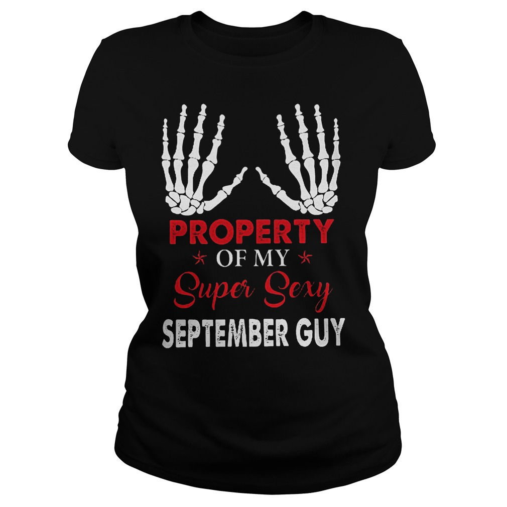 Property Of My Super Sexy September Guy Ladies