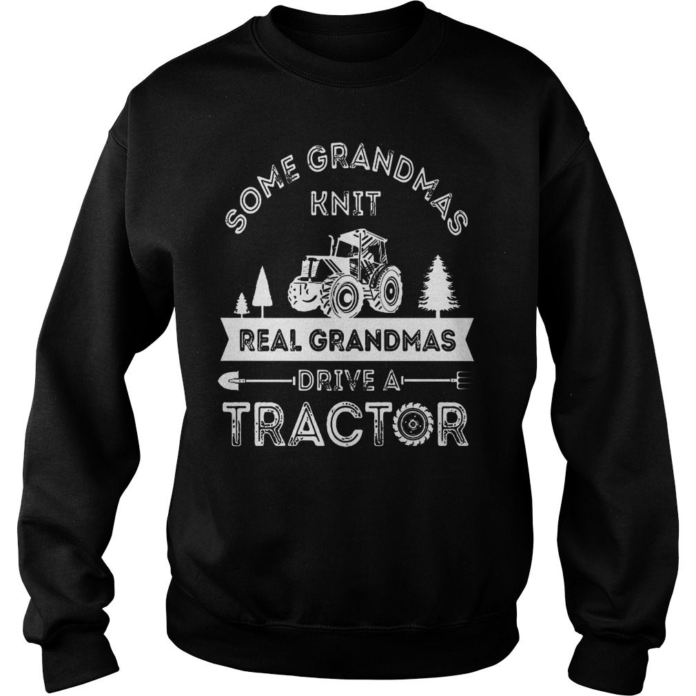 Some Grandmas Knit Real Grandmas Drive A Tractor Sweater
