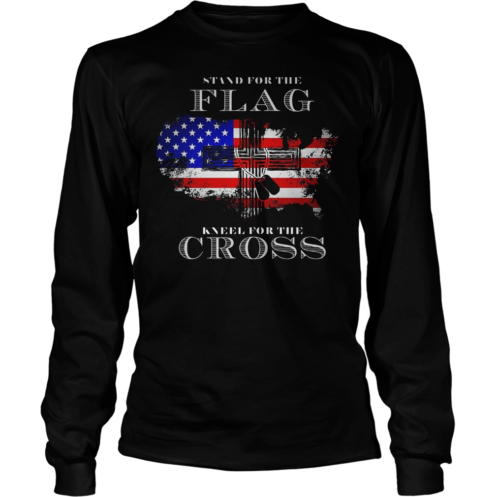Stand For The Flag American Kneel For The Cross Longsleeve