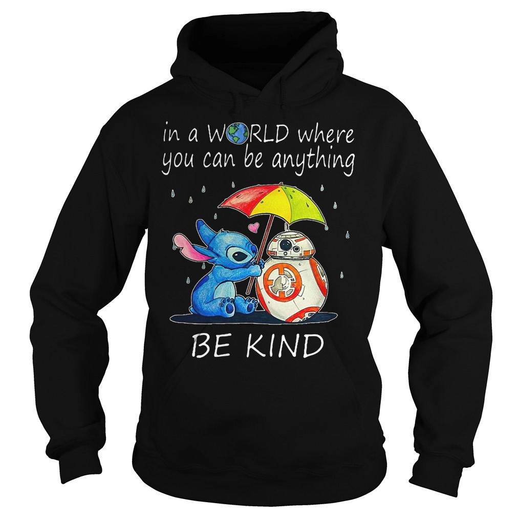 Stitch In A World Where You Can Be Anything Be Kind Hoodie