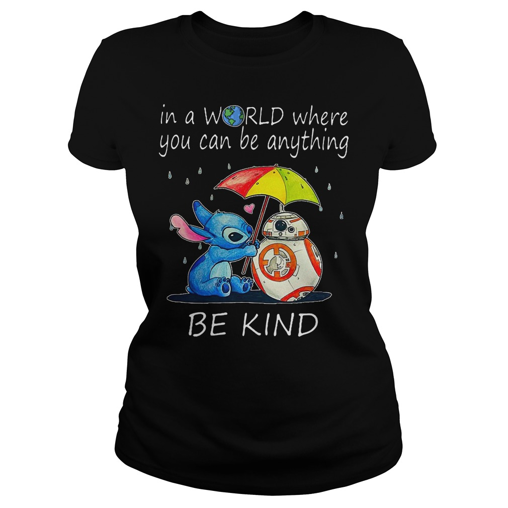 Stitch In A World Where You Can Be Anything Be Kind Ladies