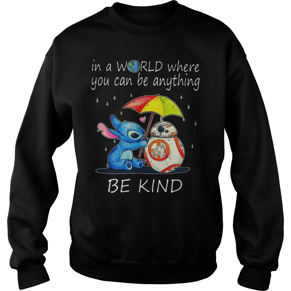 Stitch In A World Where You Can Be Anything Be Kind Sweater