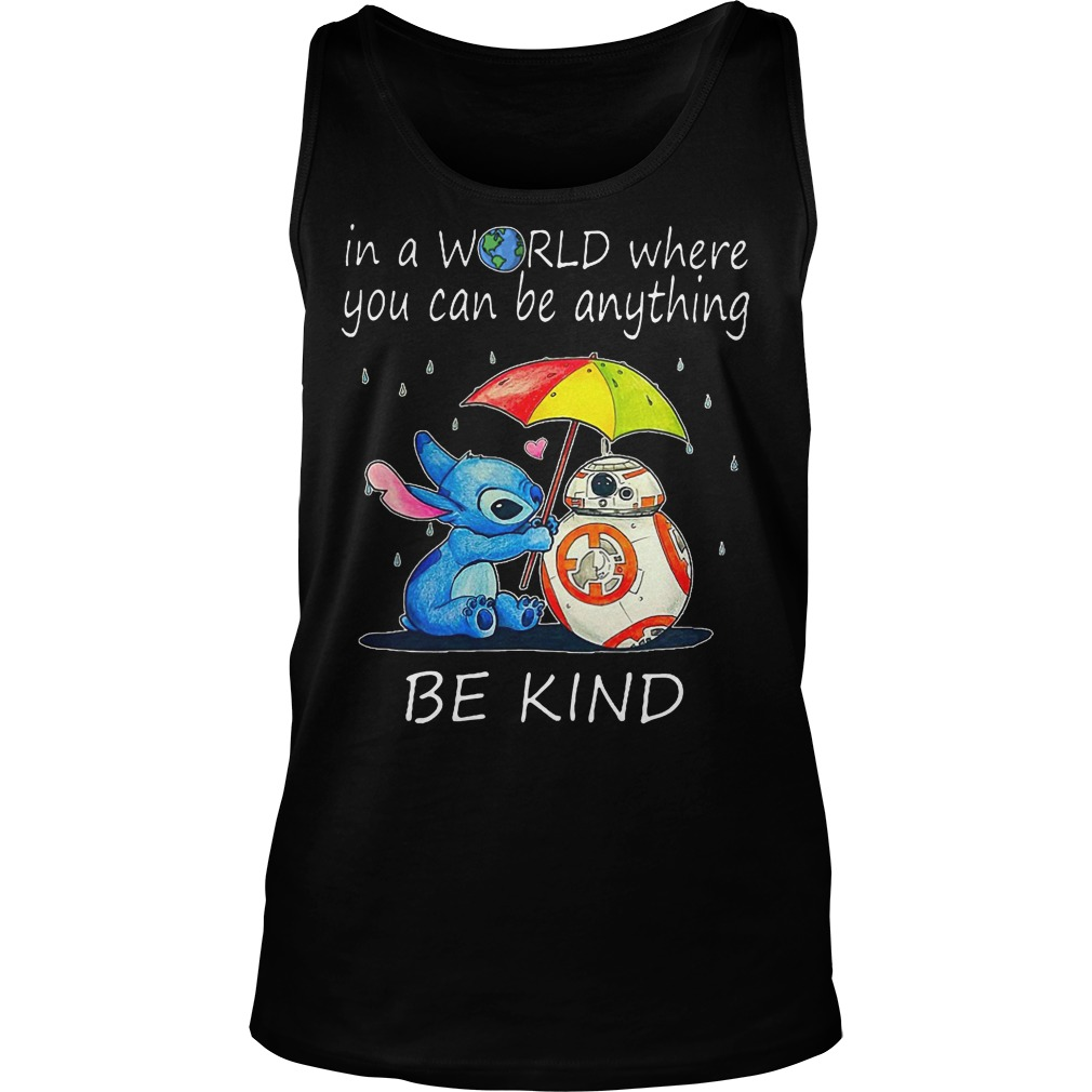 Stitch In A World Where You Can Be Anything Be Kind Tanktop