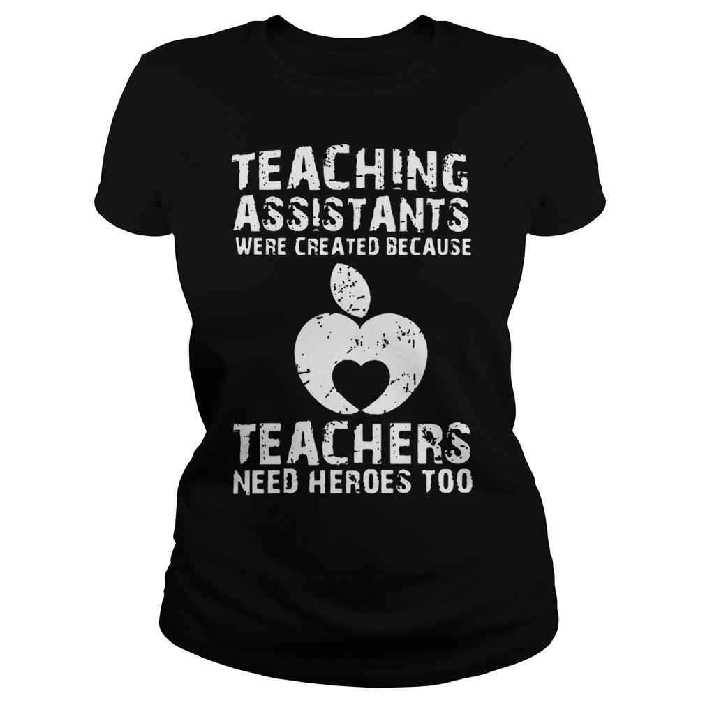 Teaching Assistants Were Created Because Teachers Need Heroes Too Ladies