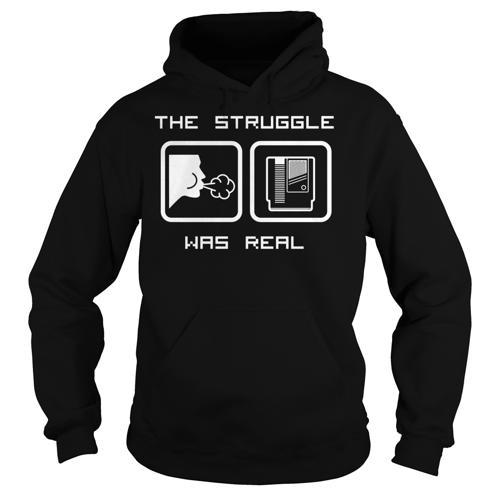 The Struggle Was Real Hoodie