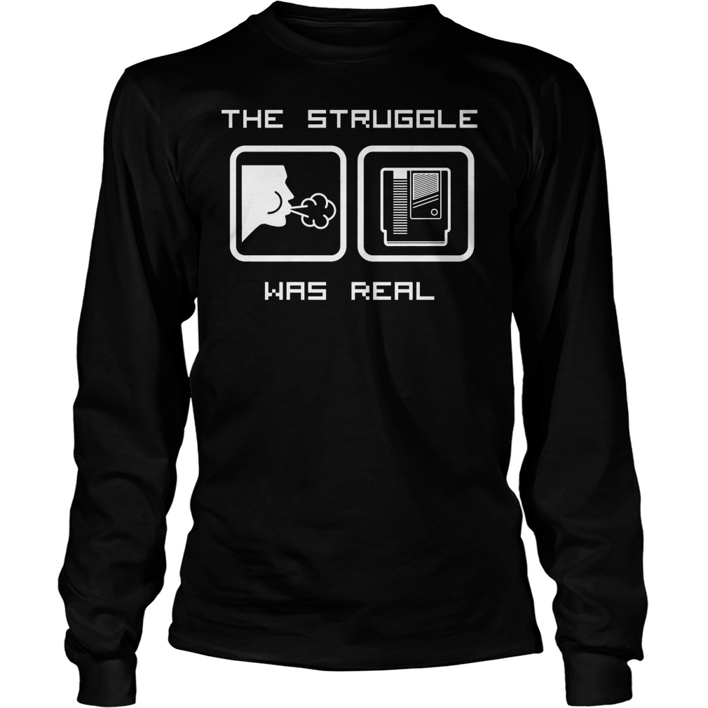 The Struggle Was Real Longsleeve
