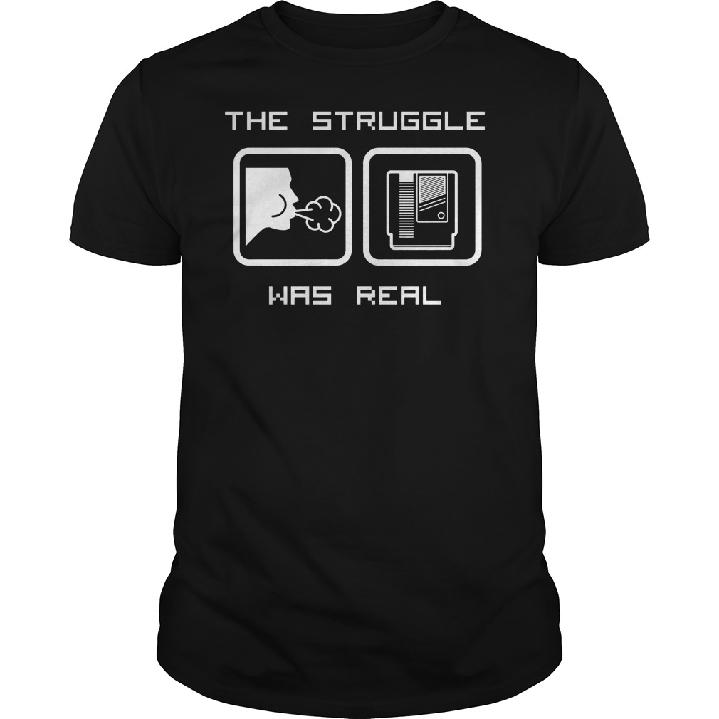 The Struggle Was Real Shirt