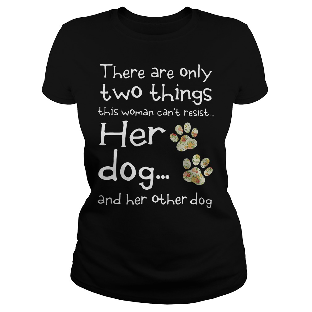 There Are Only Two Things This Woman Cant Resist Her Dog Ladies
