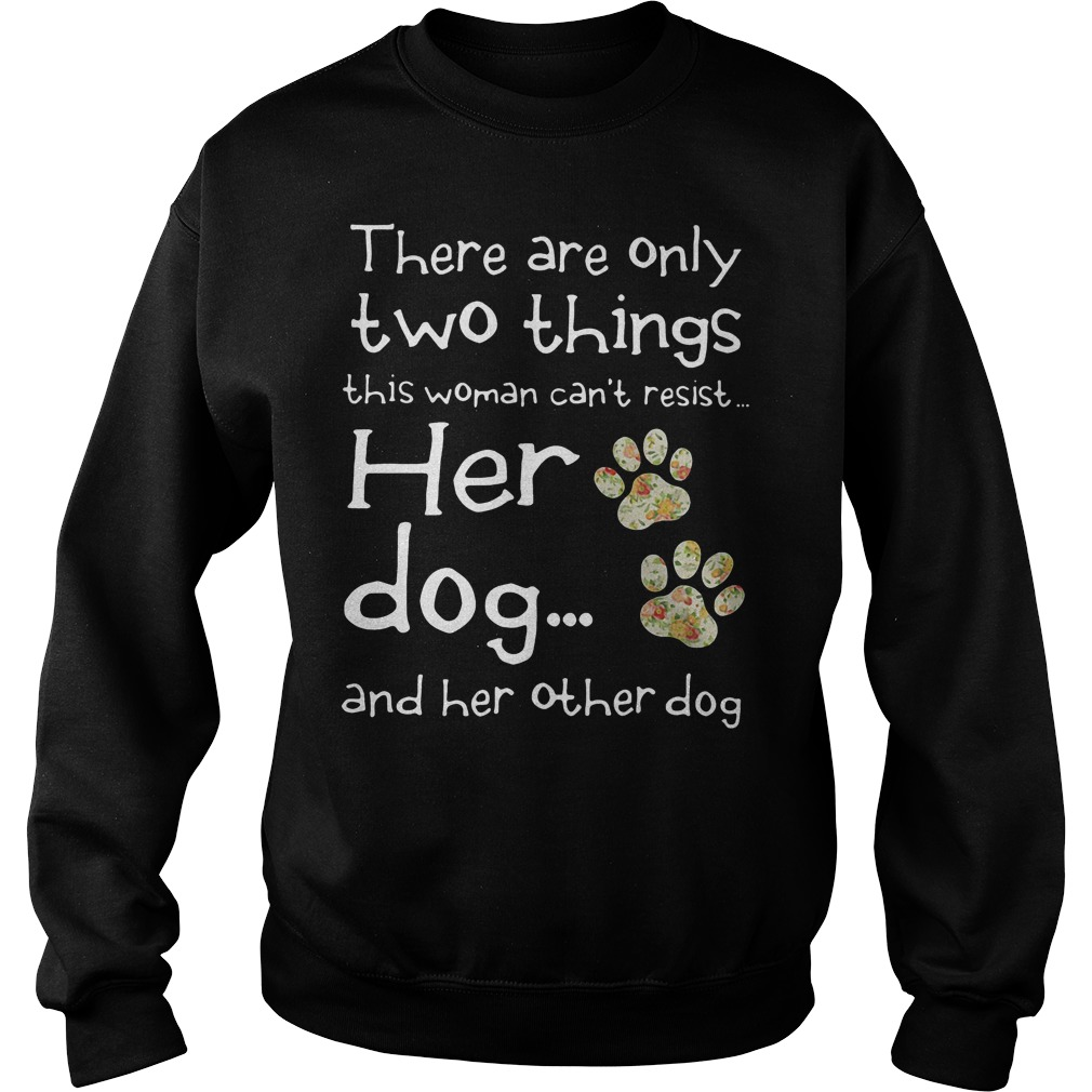 There Are Only Two Things This Woman Cant Resist Her Dog Sweater