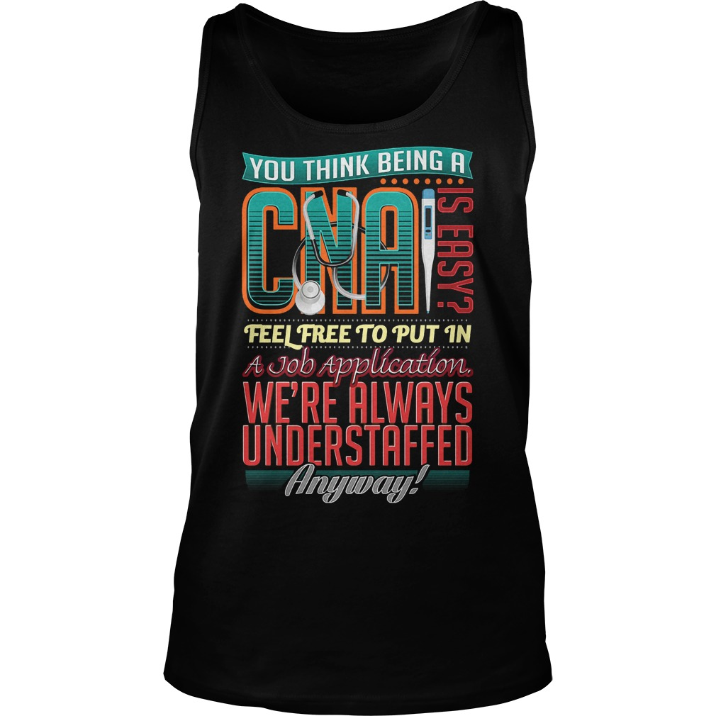 You Think Being A Cna Is Easy Tanktop