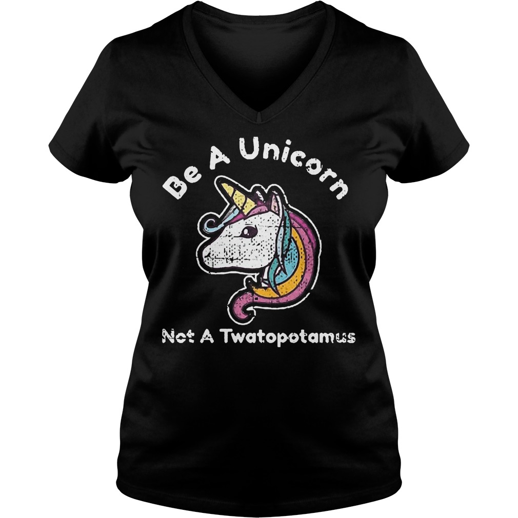 Be A Unicorn Not A Twatopotamus V Neck
