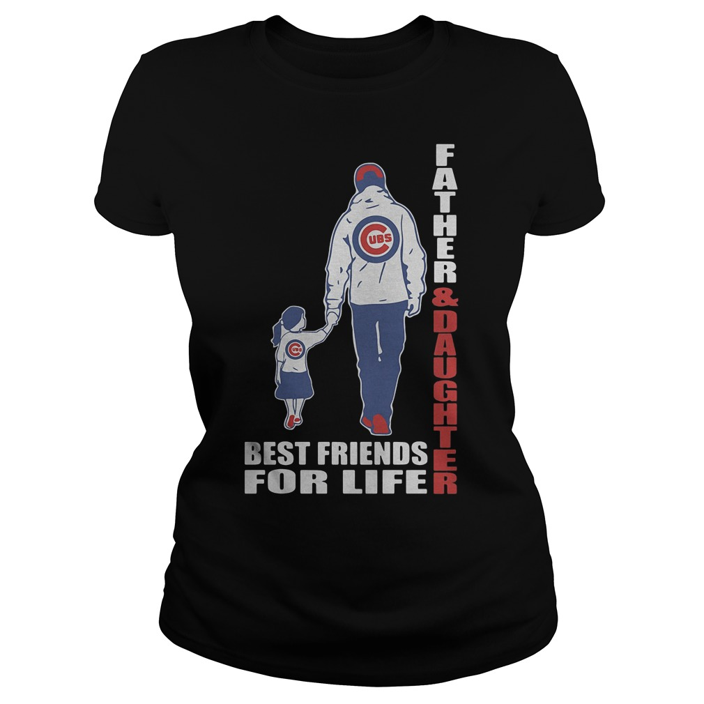 Chicago Cubs Father And Daughter Best Friends Ladies
