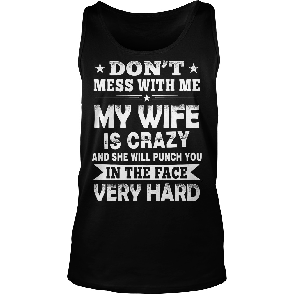 Don't Mess With Me My Wife Is Crazy And She Will Puch You Tanktop
