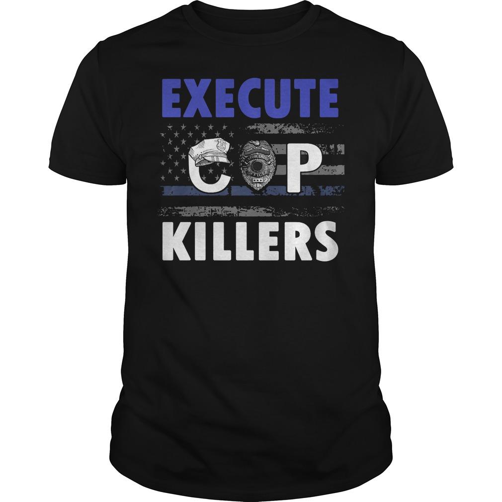 Execute Cop Killers T Shirt