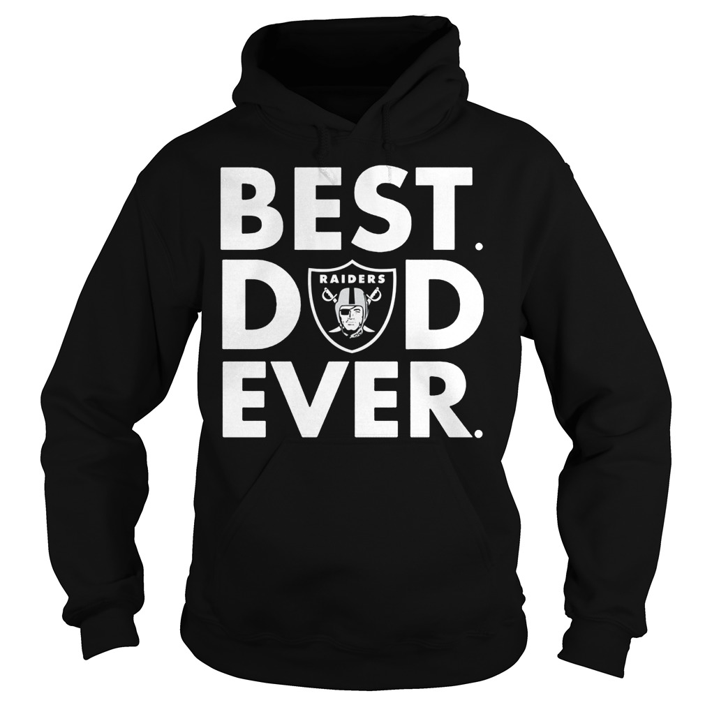 Father's Day Oakland Raiders Best Dad Ever Hoodie
