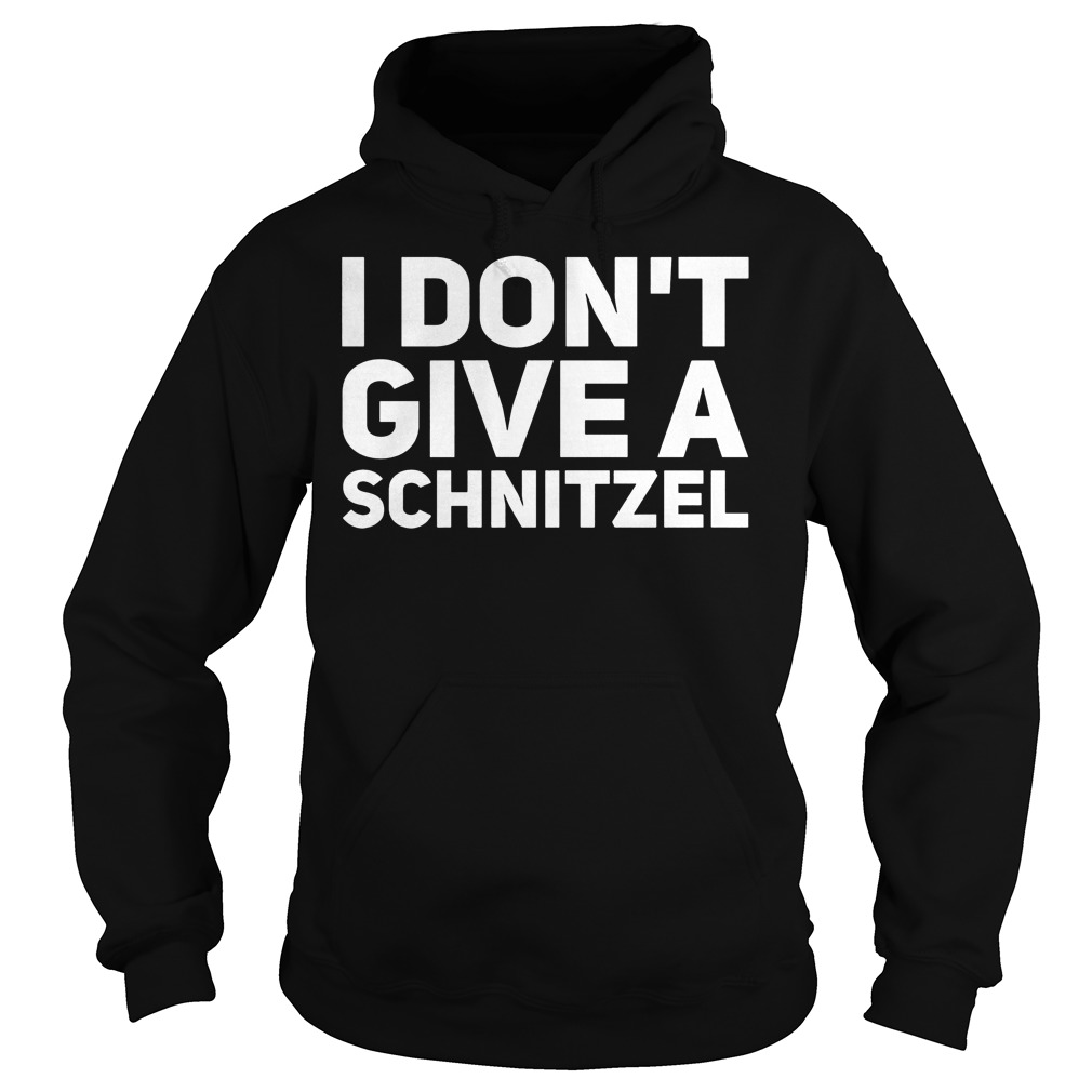 I Don't Give A Schnitzel Hoodie
