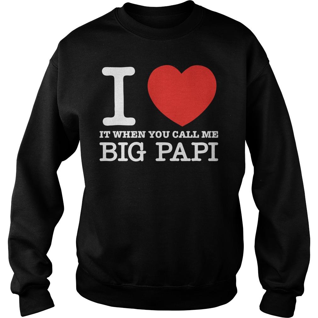 I Love It When You Call Me Big Papi Sweater