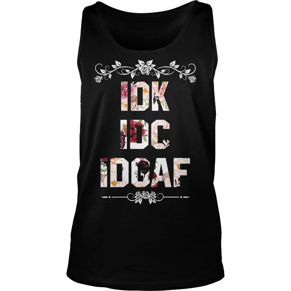 Idk Idc Idgaf Tanktop