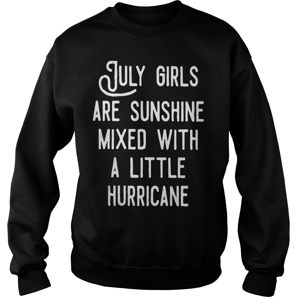 July Girls Are Sunshine Mixed With A Little Hurricane Sweater
