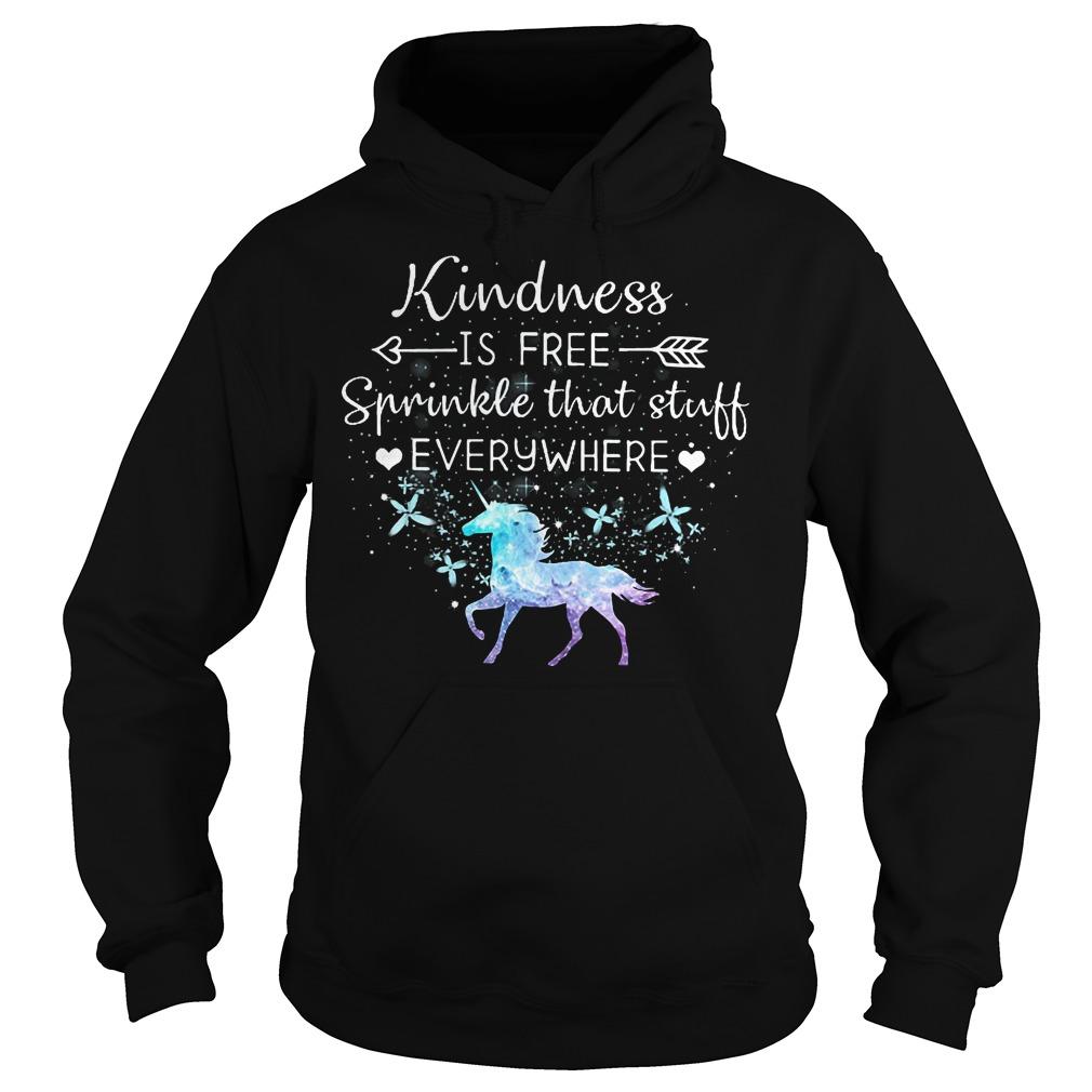 Kindness Is Free Sprinkle That Stuff Everywhere Hoodie