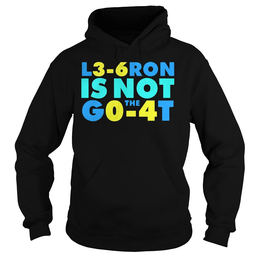 L3 6 Ron Is Not Go The 4t Hoodie