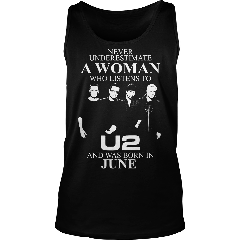 Never Underestimate A Woman Who Listens To U2 And Was Born In June Tanktop