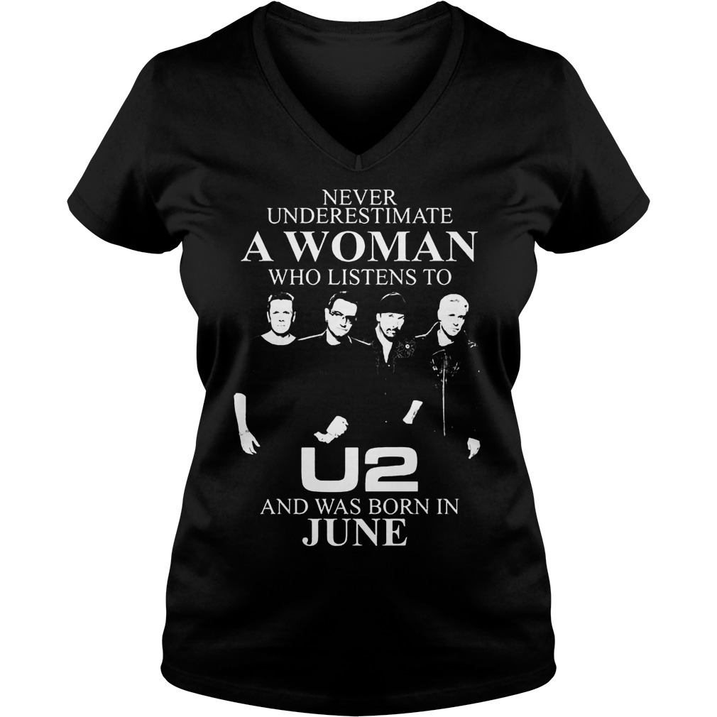 Never Underestimate A Woman Who Listens To U2 And Was Born In June V Neck