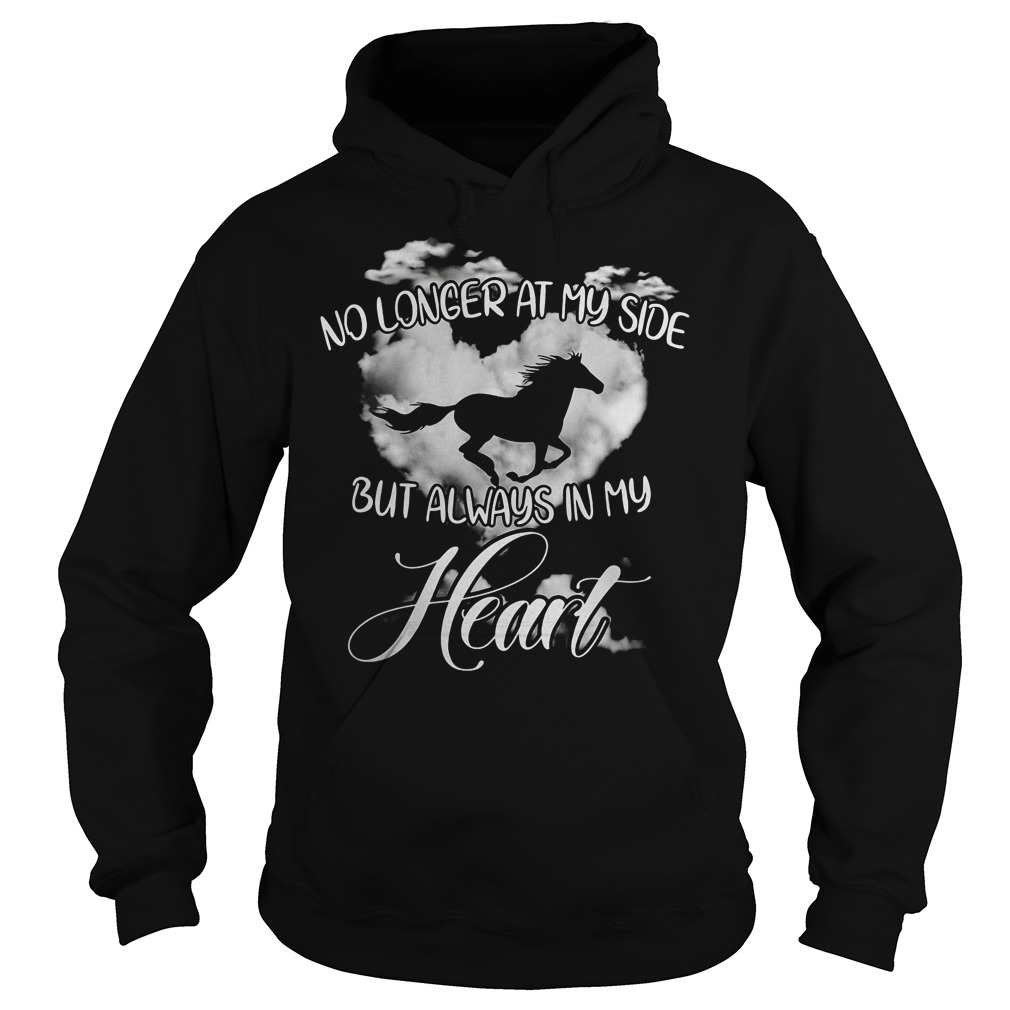 No Longer At My Side But Always In My Heart Hoodie