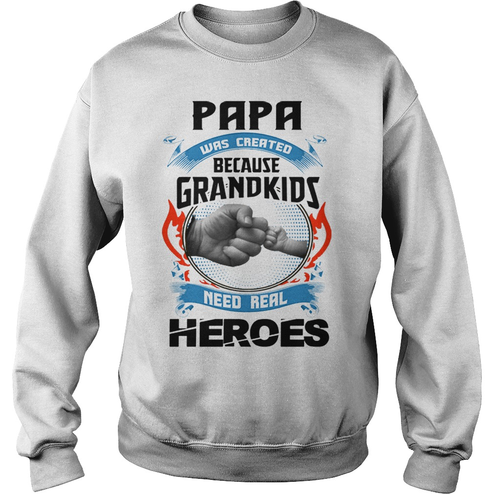 Papa Was Created Because Grandkids Need Real Heroes Sweater