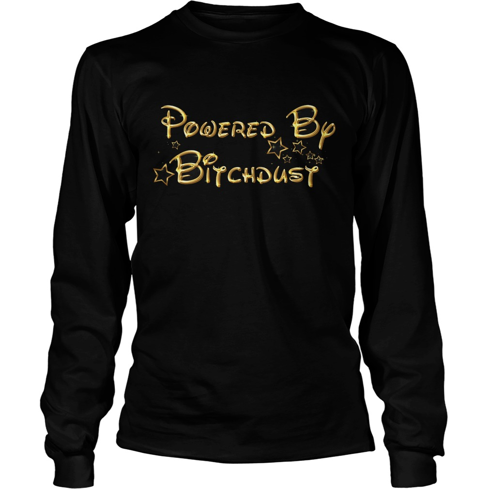 Powered By Bitchdusy Longsleeve