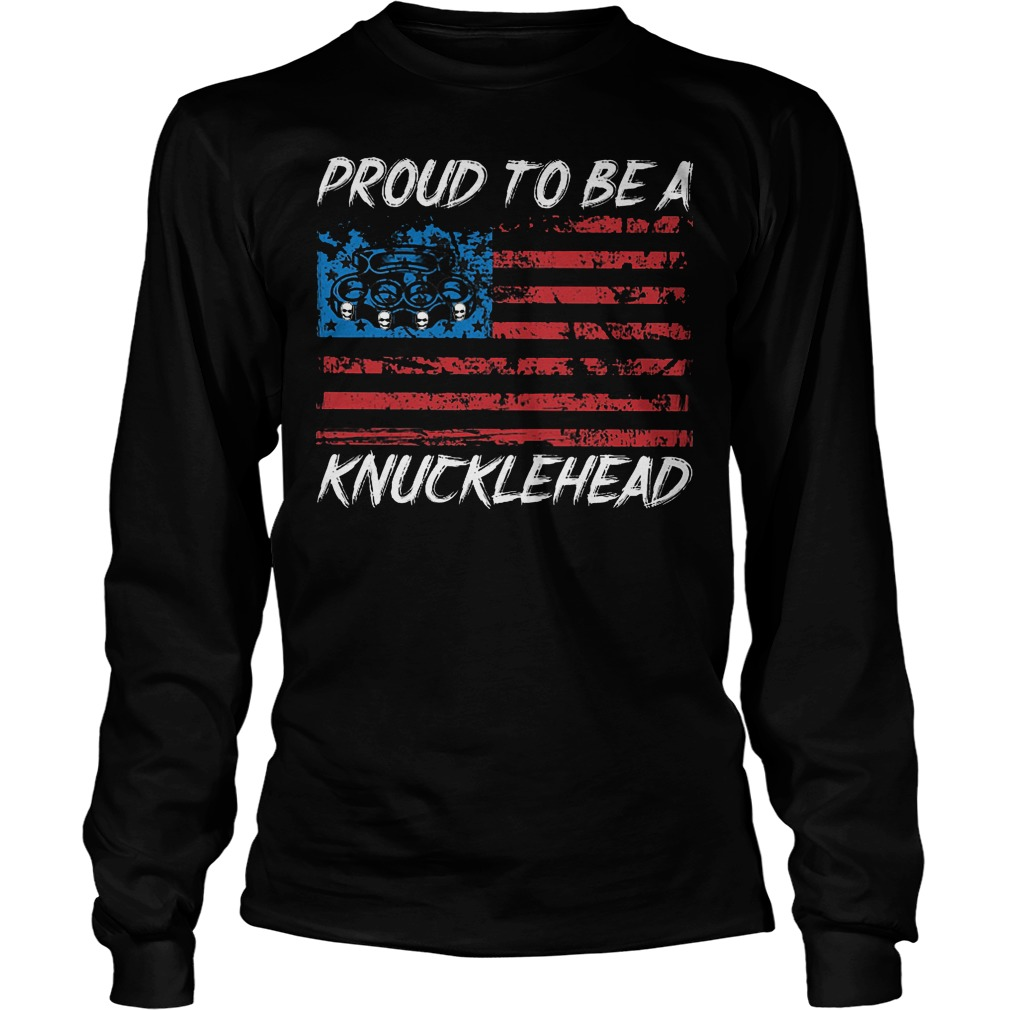Proud To Be A Knucklehead Longsleeve