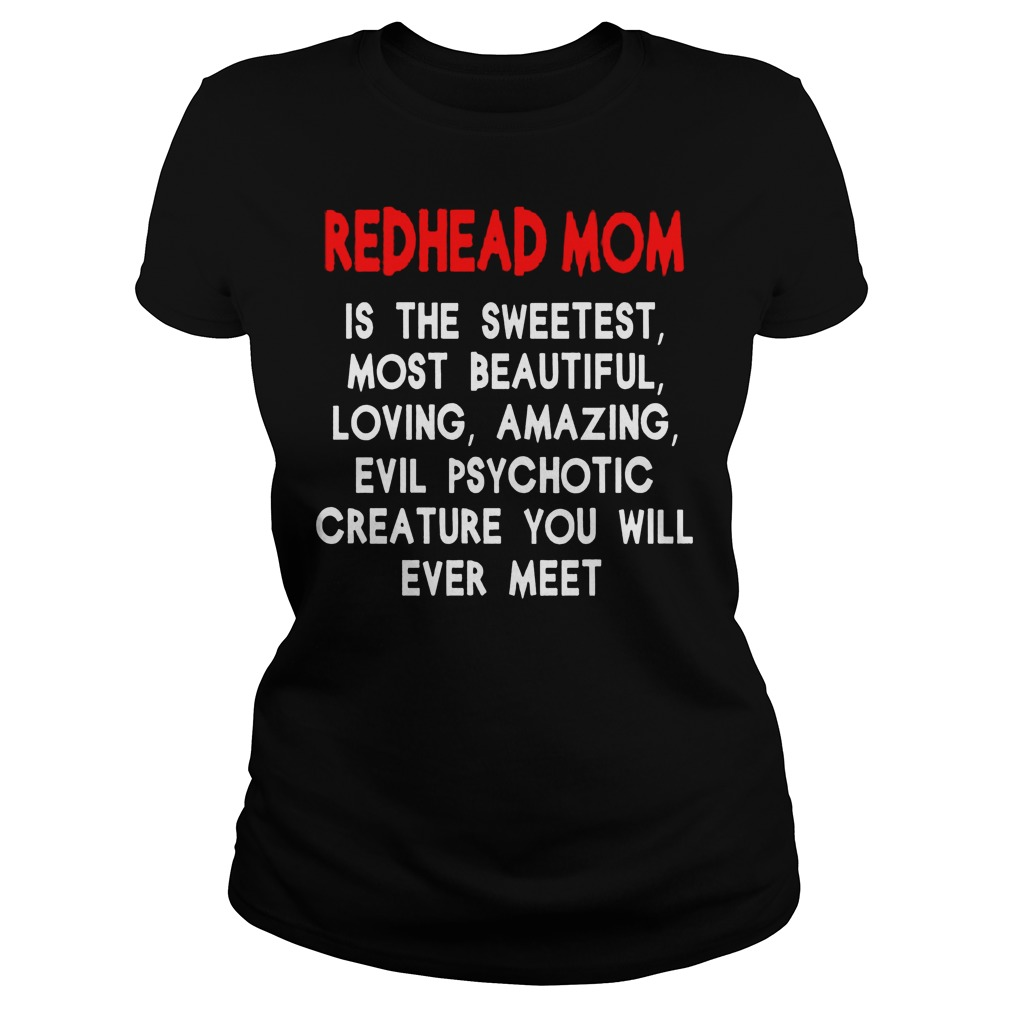 Redhead Mom Is The Sweetest Most Beautiful Loving Amazing And Evil Psychotic Ladies