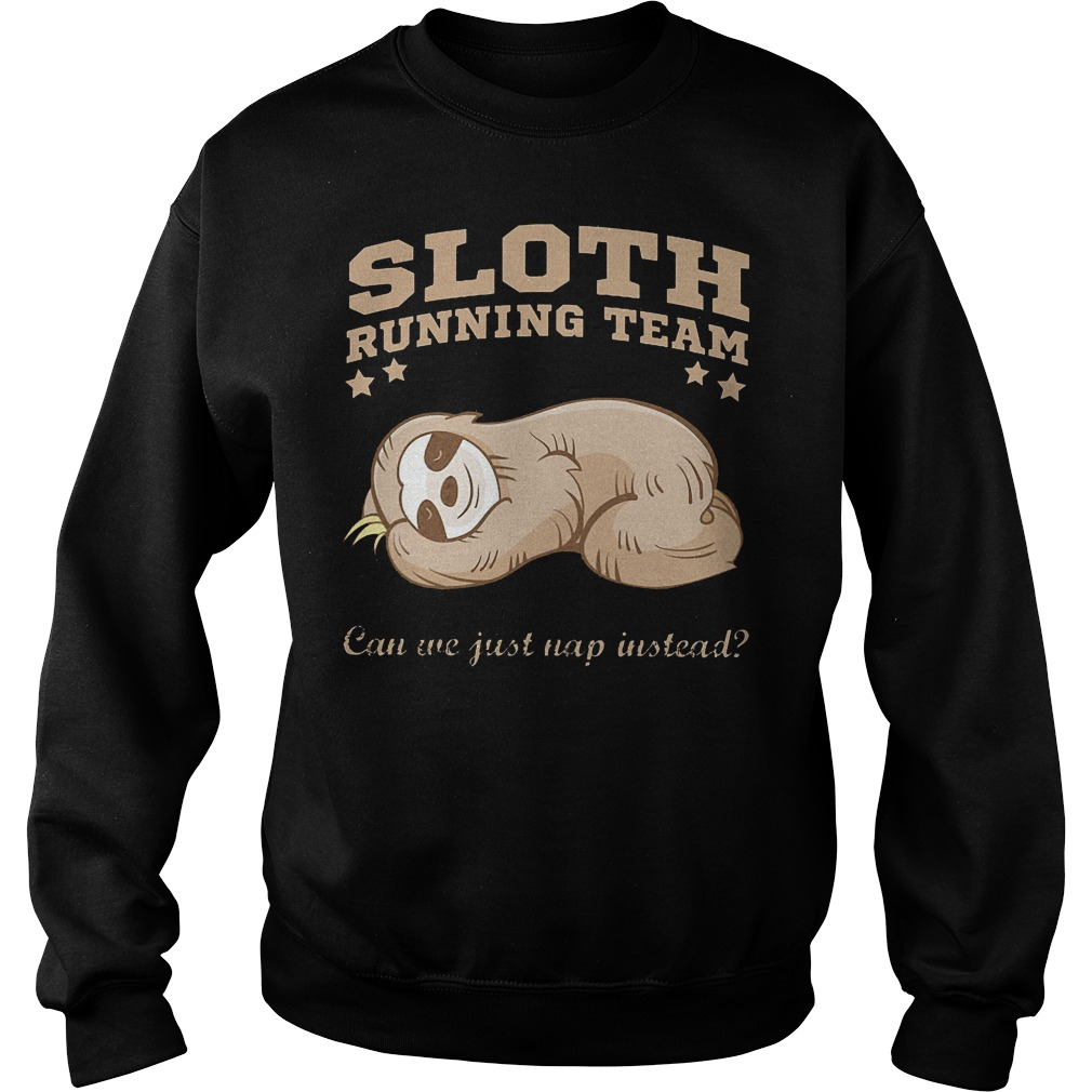Sloth Running Team Can We Just Nap Instead Sweater