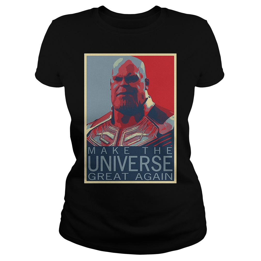 Thanos Make The Universe Great Again Ladies