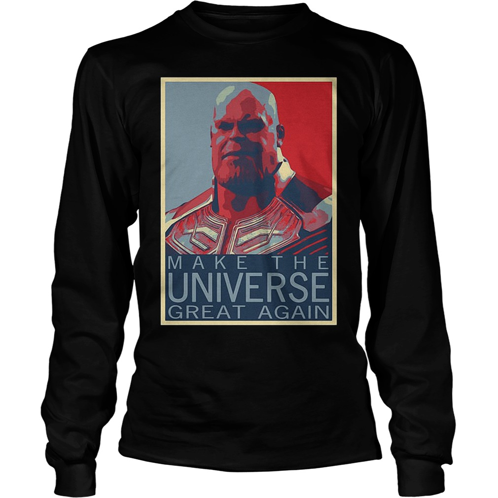 Thanos Make The Universe Great Again Longsleeve