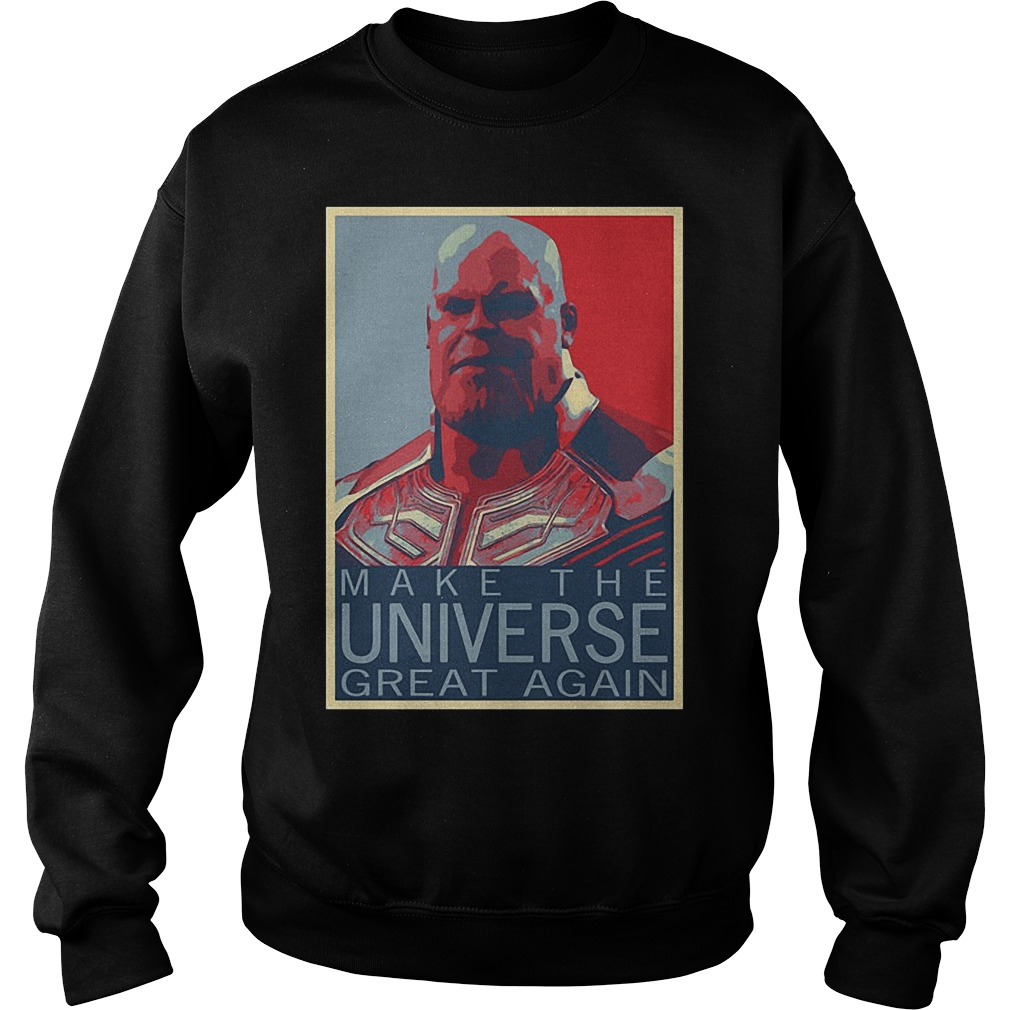 Thanos Make The Universe Great Again Sweater