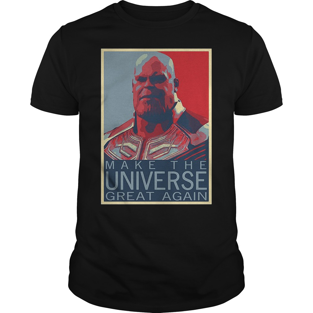 Thanos Make The Universe Great Again T Shirt