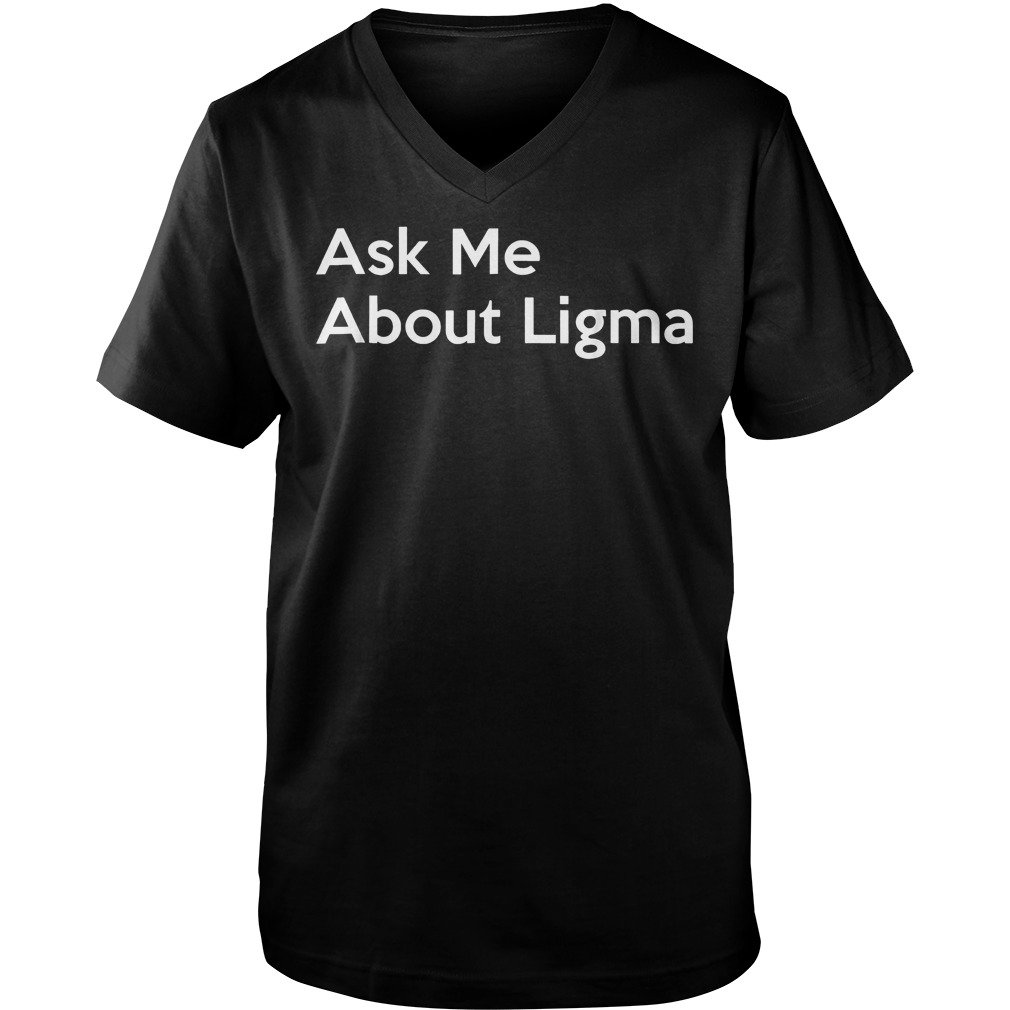 Ask Me About Ligma T-Shirt Guys V-Neck