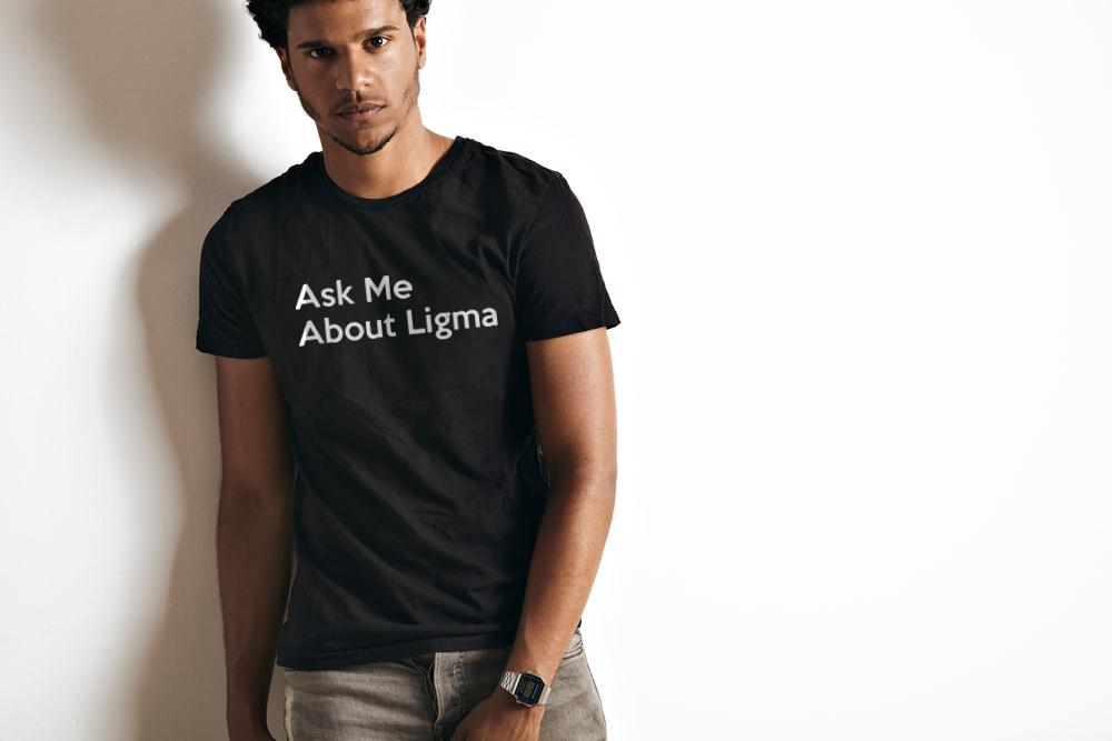 Ask Me About Ligma T Shirt