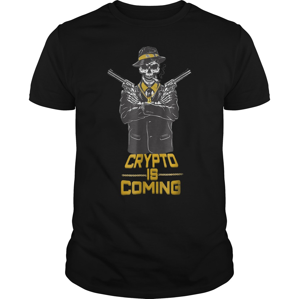 Cryptocurrency Bitcoin Blockchain Crypto Is Coming T-Shirt Classic Guys / Unisex Tee