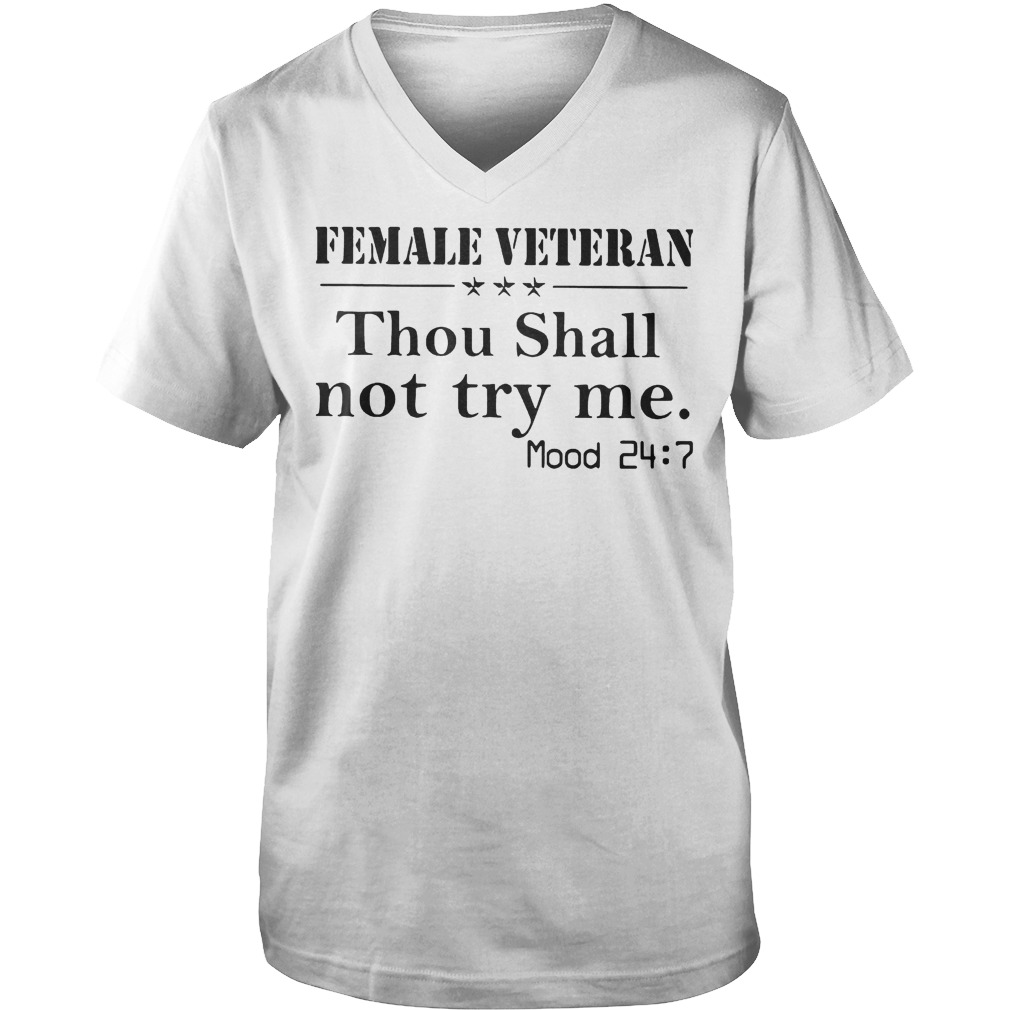 Female Veteran Thou Shall Mood 24:7 T-Shirt Guys V-Neck